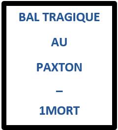 Bal tragique au Paxton – 1 mort