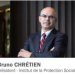 Réforme des retraites – Edito de Bruno Chrétien, Président de l'Institut de la Protection Sociale